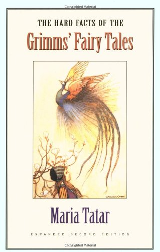 The Hard Facts of the Grimms' Fairy Tales (Expanded...