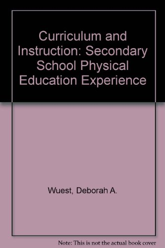 Curriculum and Instruction: The Secondary School Physical Education Experience