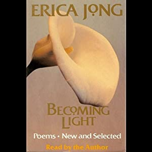 Becoming Light: Poems New and Selected Audiobook