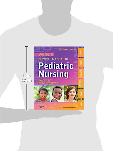 Wong's Clinical Manual of Pediatric Nursing, 8e (Clinical Manual of Pediatric Nursing (Wong))