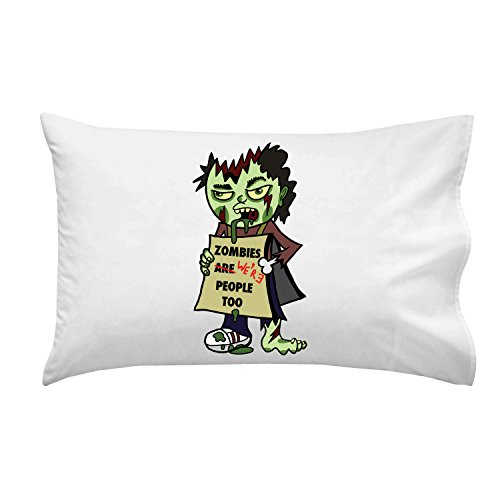 """Zombies Were People"" Funny Undead W/ Sign ""We'Re People Too"" - Pillow Case Single Pillowcase front-864200"