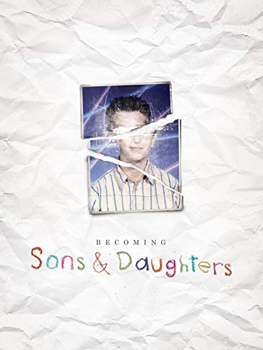 Becoming Sons and Daughters on Amazon Prime Video UK