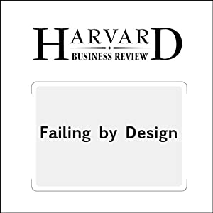 Failing by Design (Harvard Business Review) Periodical
