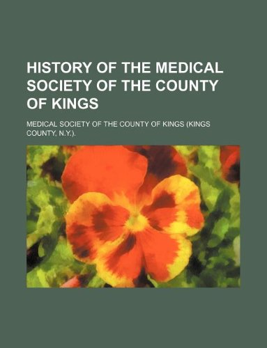 History of the Medical Society of the County of Kings