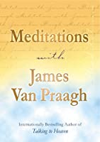 Meditations with James Van Praagh