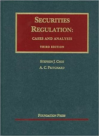 Securities Regulation: Cases and Analysis (University Casebook Series) written by Stephen Choi