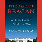 The Age of Reagan: A History, 1974-2008 | [Sean Wilentz]