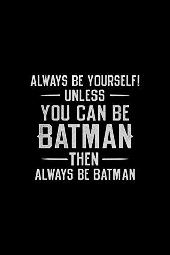 Always Be Yourself Unless You Can Be Batman - Fridge Magnet Refrigerator (Can Magnet compare prices)