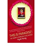 By Hyok Kang - This Is Paradise!: My North Korean Childhood (New Ed)