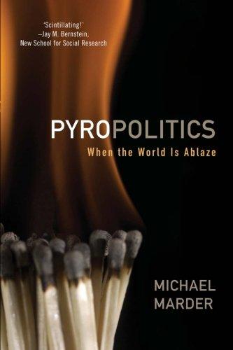 Pyropolitics: When the World is Ablaze