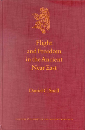 Flight and Freedom in the Ancient Near East (Culture and History of the Ancient Near East)