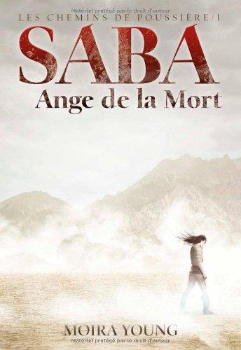 [Les] Chemins de poussière. 01, Saba, ange de la mort