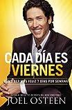 img - for Cada Dia Es Viernes: Como Ser Mas Feliz 7 Dias Por Semana = Every Day a Friday   [SPA-CADA DIA ES VIERNES] [Spanish Edition] [Paperback] book / textbook / text book