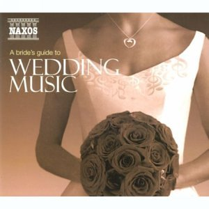 A Bride's Guide to Wedding Music from Naxos
