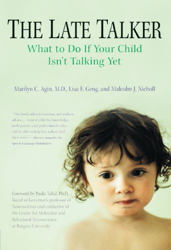 The Late Talker: What to Do If Your Child Isn't Talking Yet: Marilyn C. Agin, Lisa F. Geng, Malcolm Nicholl: 9780312309244: Amazon.com: Books