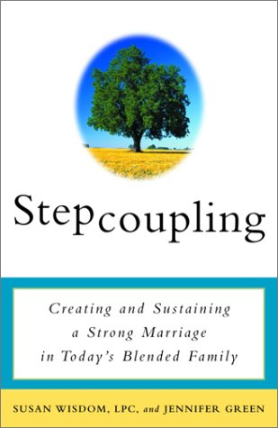 Stepcoupling: Creating And Sustaining A Strong Marriage In Today'S Blended Family front-979094
