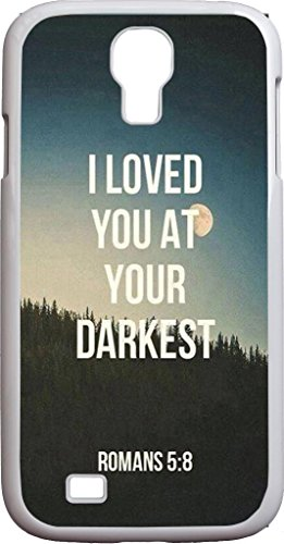I Loved You At Your Darkest Romans 5:8 Bible Quote Christian Verses Pattern Theme Printing Protective Cover Protetor Sleeve Case For Sumsung Galaxy S4 Iv I9500 front-784004