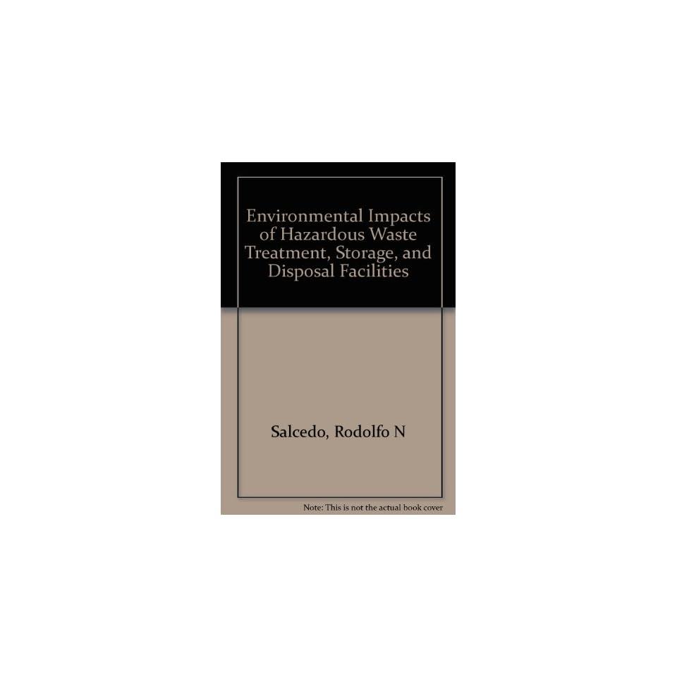 Environmental Impacts of Hazardous Waste Treatment, Storage and Disposal Facilities
