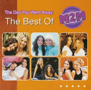 M2M - The Day You Went Away: The Best of M2M - Zortam Music