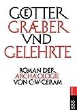 Götter, Gräber und Gelehrte. Sachbuch,  Band 61136 (3499611368) by C. W. Ceram