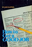How to Get a Good Job (Triumph Book) (0531044939) by Miner, Jane Claypool