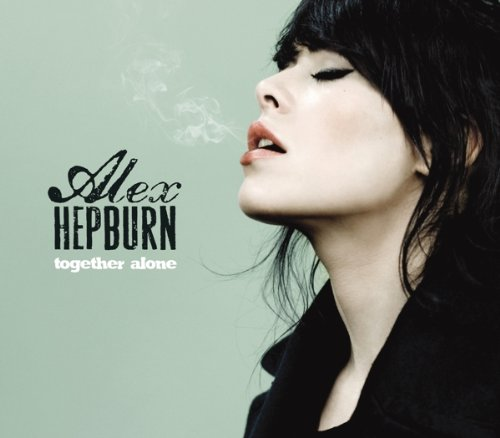 Alex Hepburn – Together Alone (2013) [320 Kbps]