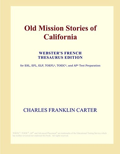 Old Mission Stories of California (Webster's French Thesaurus Edition)