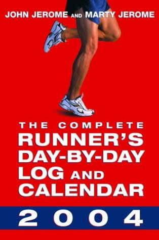 The Complete Runner's Day-by-Day Log and Calendar 2004