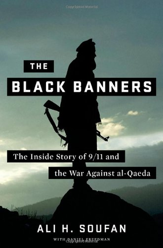 The Black Banners: The Inside Story of 9/11 and the War...