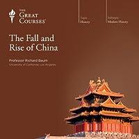 The Fall and Rise of China Vortrag von  The Great Courses Gesprochen von: Professor Richard Baum