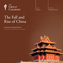 The Fall and Rise of China  by The Great Courses Narrated by Professor Richard Baum