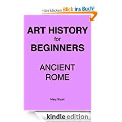 Ancient Rome - Study Guide (Art History For Beginners)