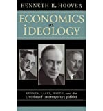 img - for [(Economics as Ideology: Keynes, Laski, Hayek and the Creation of Contemporary Politics )] [Author: Kenneth R. Hoover] [Aug-2003] book / textbook / text book