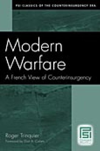 Modern Warfare: A French View of Counterinsurgency (PSI...