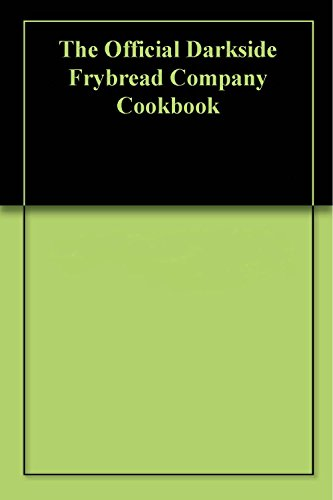 The Official Darkside Frybread Company Cookbook