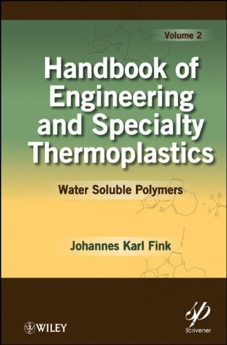 Handbook of Engineering and Specialty Thermoplastics, Water Soluble Polymers (Handbook of Engineering and Speciality Thermoplastics) (Volume 2)