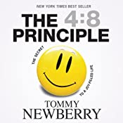 The 4:8 Principle: The Secret to a Joy-Filled Life | [Tommy Newberry]