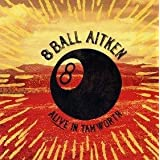 NEW 8 Ball Aitken - Alive In Tamworth (CD)