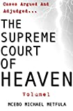 The Supreme Court of Heaven - Cases Argued And Adjudged