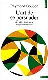 echange, troc Raymond Boudon - L'art de se persuader