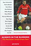 img - for Always in the Running: The Manchester United Dream Team book / textbook / text book