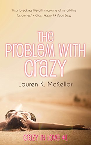 Kate has to convince everyone around her that her father is sick, not crazy….  A story about love and life: The Problem With Crazy by Lauren K. McKellar
