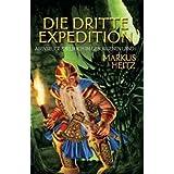 """Die dritte Expedition: Abenteuer-Spielbuch im Geborgenen Land 1von """"Markus Heitz"""""""