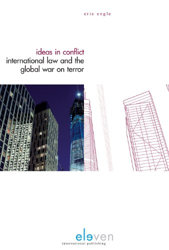 Ideas in Conflict: International Law and the Global War on Terror