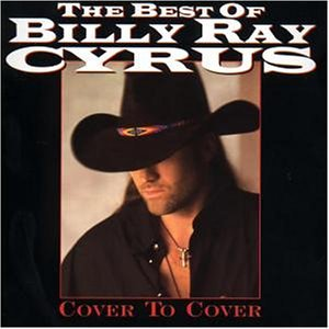 BILLY RAY CYRUS - Cover to Cover/the Best of - Zortam Music