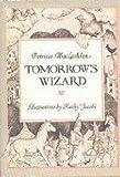 Tomorrow's Wizard (Charlotte Zolotow Book) (0060240733) by MacLachlan, Patricia