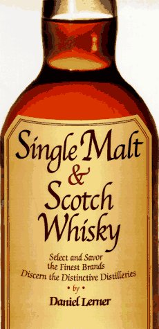 Image for Single Malt & Scotch Whiskey: Select and Savor Over 200 Brands and Varieties (Essential Connoisseur)