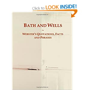 Bath and Wells: Webster's Quotations, Facts and Phrases Icon Group International