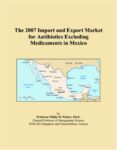 The 2007 Import and Export Market for Antibiotics Excluding Medicaments in Mexico