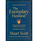 img - for [ THE EXEMPLARY HUSBAND: A BIBLICAL PERSPECTIVE (REVISED) ] By Scott, Stuart ( Author) 2002 [ Paperback ] book / textbook / text book